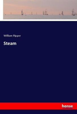Steam, William Ripper