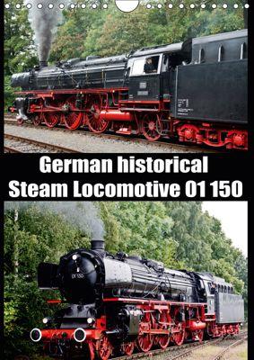 Steam Locomotive 01 150 / UK-Version (Wall Calendar 2019 DIN A4 Portrait), Bernd Selig