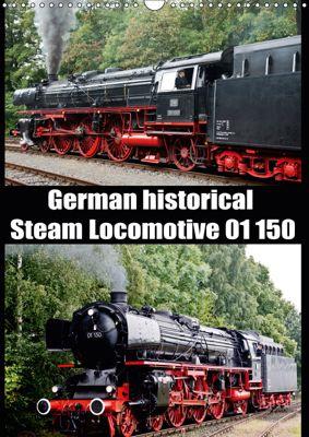Steam Locomotive 01 150 / UK-Version (Wall Calendar 2019 DIN A3 Portrait), Bernd Selig