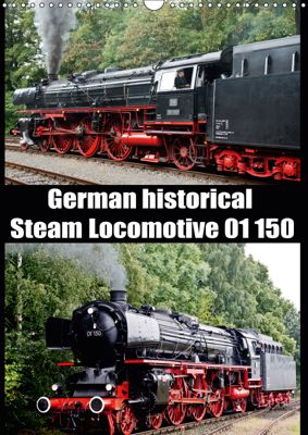 Steam Locomotive 01 150 / UK-Version (Wall Calendar 2019 DIN A3 Portrait), Bernd Selig