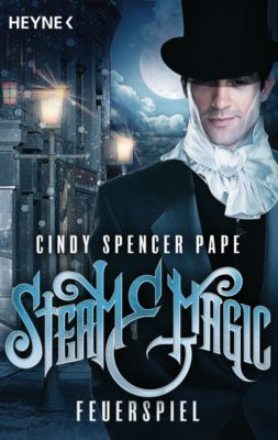 Steam & Magic - Feuerspiel, Cindy Spencer Pape