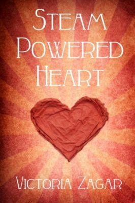 Steam Powered Heart, Victoria Zagar