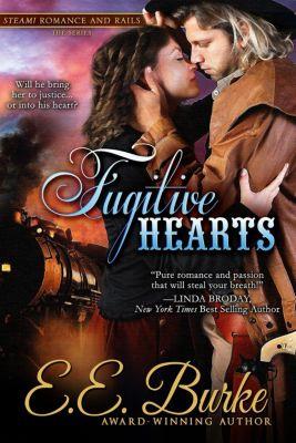 Steam! Romance and Rails: Fugitive Hearts (Steam! Romance and Rails, #4), E.E. Burke