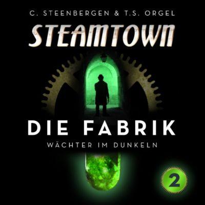 Steamtown: Steamtown - Die Fabrik (2), Carsten Steenbergen, T. S. Orgel