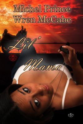 Steel MC Montana Charter: Lil' Mama, Michel Prince, Wren McCabe