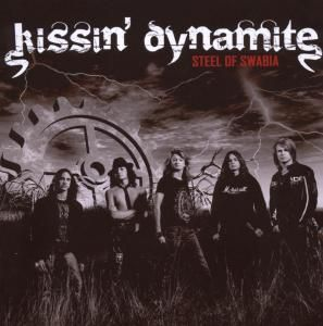 Steel Of Swabia, Kissin Dynamite