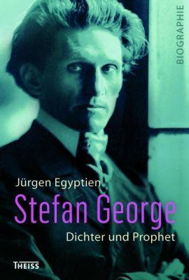 Stefan George - Jürgen Egyptien |
