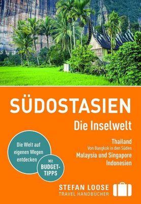 Stefan Loose Reiseführer Südostasien, Die Inselwelt. Von Thailand bis Indonesien -  pdf epub