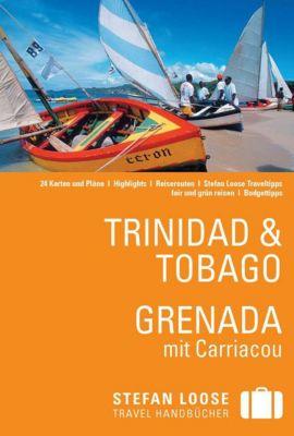 Stefan Loose Travel Handbücher E-Book: Stefan Loose Reiseführer Trinidad & Tobago, Grenada, Christine De Vreese