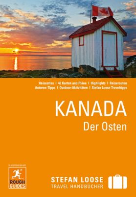 Stefan Loose Travel Handbücher E-Book: Stefan Loose Reiseführer Kanada, Der Osten, Tim Jepson, Christian Williams, Annelise Sorensen, Phil Lee, Stephen Keeling, Steven Horak