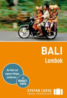 Stefan Loose Travel Handbücher E-Book: Stefan Loose Reiseführer Bali, Lombok, Mischa Loose, Moritz Jacobi