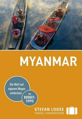 Stefan Loose Travel Handbücher Reiseführer Myanmar (Birma), Martin H. Petrich, Volker Klinkmüller, Andrea Markand, Markus Markand