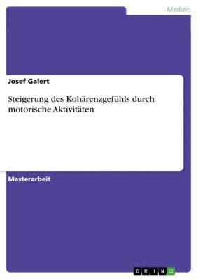 Steigerung des Kohärenzgefühls durch motorische Aktivitäten, Josef Galert