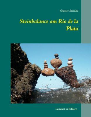 Steinbalance am Rio de la Plata, Günter Steinke