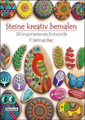 Steine kreativ bemalen - F. Sehnaz Bac |