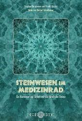 Steinwesen im Medizinrad, Stephan Bergmann, Frank Girulat