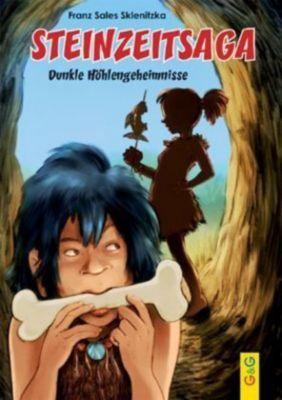 Steinzeitsaga - Dunkle Höhlengeheimnisse, Franz S. Sklenitzka