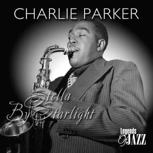Stella By Starlight, Charlie Parker