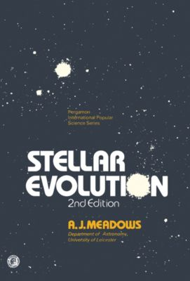 Stellar Evolution, A. J. Meadows