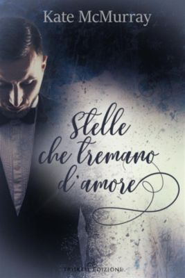 Stelle che tremano d'amore, Kate McMurray