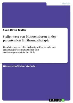 Stellenwert von Monoensäuren in der parenteralen Ernährungstherapie, Sven-David Müller