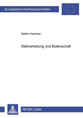 Stellvertretung und Botenschaft, Stefan Hanloser