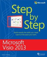Step by Step: Microsoft Visio 2013 Step By Step, Scott A. Helmers