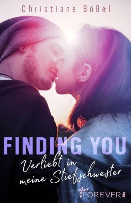Stepbrother-Reihe: Finding you, Christiane Bößel