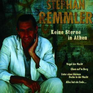 Stephan Remmler - Keine Sterne in Athen, Stephan Remmler