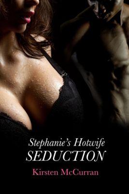 Stephanie's Hotwife Seduction, Kirsten McCurran