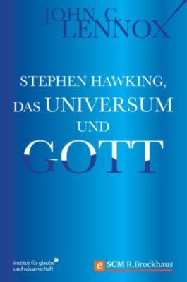 Stephen Hawking, das Universum und Gott, John Lennox