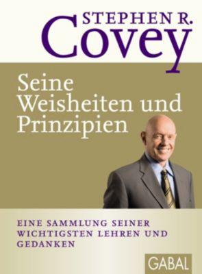 Stephen R. Covey - Seine Weisheiten und Prinzipien - Stephen R. Covey pdf epub