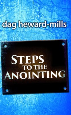 Steps to the Anointing, Dag Heward-Mills