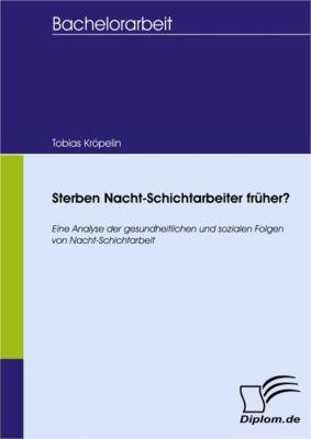 Sterben Nacht-Schichtarbeiter früher?, Tobias Kröpelin