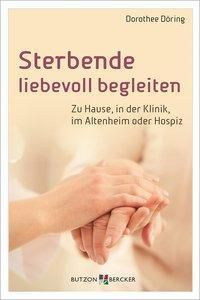 Sterbende liebevoll begleiten - Dorothee Döring pdf epub