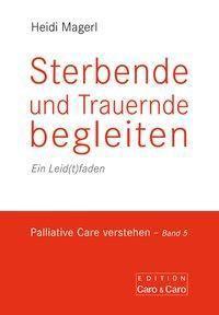 Sterbende und Trauernde begleiten, Heidi Margel