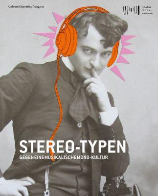 Stereo-Typen. Gegen eine musikalische Monokultur
