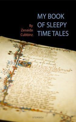 Stergiou Limited: My Book of Sleepy Time Tales, Zenaida Cubbinz