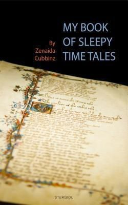 Stergiou Limited: My Book of Sleepy Time Tales, Zenaida Cubbinz