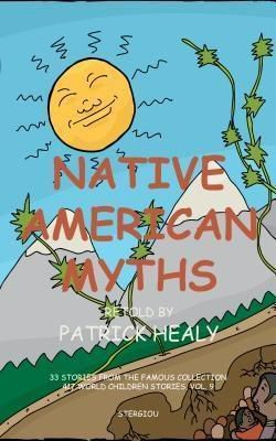 Stergiou Limited: Native American Myths, Patrick Healy