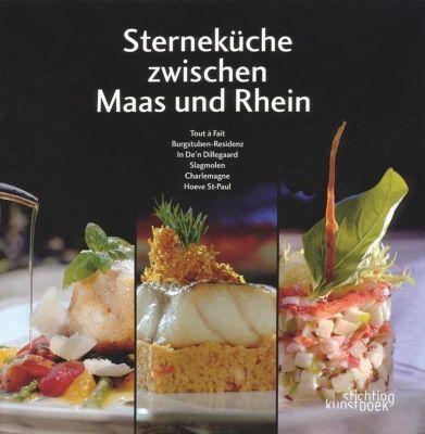 Sterneküche zwischen Maas und Rhein - Henri Wynants  