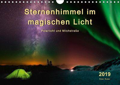 Sternenhimmel im magischen Licht - Polarlicht und Milchstraße (Wandkalender 2019 DIN A4 quer), Peter Roder