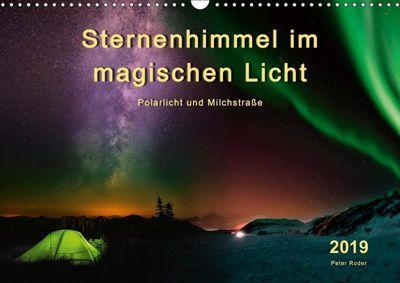 Sternenhimmel im magischen Licht - Polarlicht und Milchstraße (Wandkalender 2019 DIN A3 quer), Peter Roder