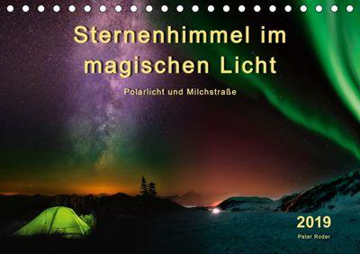 Sternenhimmel im magischen Licht - Polarlicht und Milchstraße (Tischkalender 2019 DIN A5 quer), Peter Roder