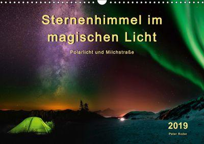 Sternenhimmel im magischen Licht - Polarlicht und Milchstrasse (Wandkalender 2019 DIN A3 quer), Peter Roder