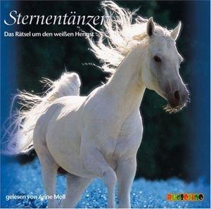 Sternentänzer Band 1: Das Rätsel um den weißen Hengst (2 Audio-CDs), Lisa Capelli