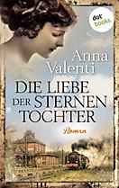 Sternentochter Saga Band 2: Die Liebe der Sternentochter, Anna Valenti
