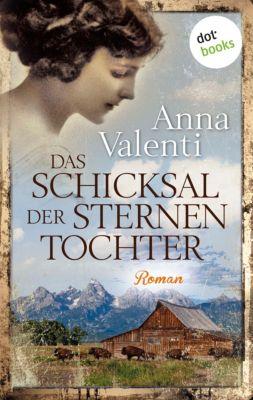Sternentochter Saga Band 3: Das Schicksal der Sternentochter, Anna Valenti