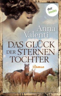 Sternentochter Saga Band 4: Das Glück der Sternentochter, Anna Valenti