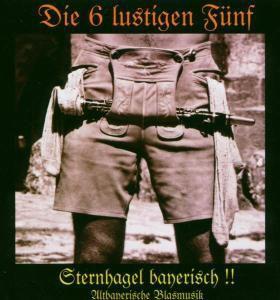 Sternhagel Bayerisch!!, Die 6 lustigen Fünf